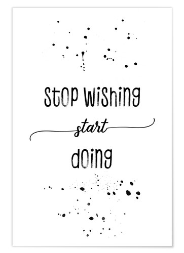 Póster Premium TEXT ART Stop wishing start doing
