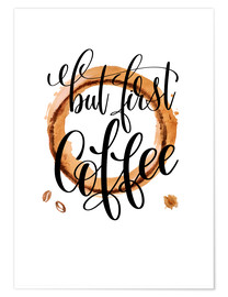 Póster Premium But First Coffee