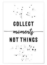 Póster Premium Collect moments, not things