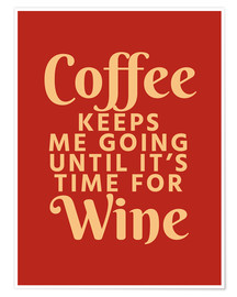 Póster Premium Coffee Keeps Me Going Until It's Time For Wine Crimson