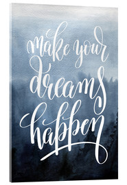 Quadro em acrílico  Make your dreams happen - Typobox