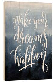 Quadro de madeira  Make your dreams happen - Typobox