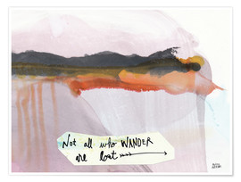 Póster Premium  No all who wander are lost - Melissa Averinos