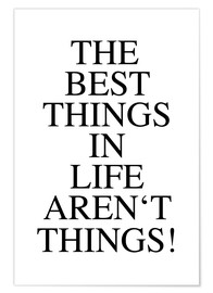 Póster Premium The best things in life aren't things