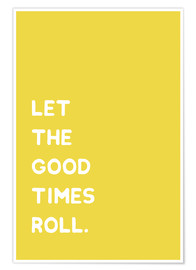 Póster Premium Let the good times roll